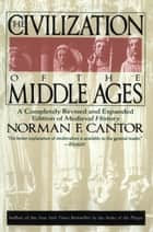 Civilization of the Middle Ages ebook by Norman F. Cantor