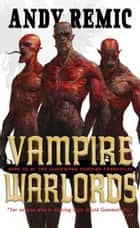 Vampire Warlords eBook by Andy Remic