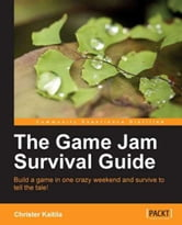 The Game Jam Survival Guide ebook by Kaitila, Christer