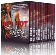 Red Hot Bikers, Rock Stars, and Bad Boys (11 Contemporary Romance Books by Bestselling Authors) ebook by Cassia Leo,Chelle Bliss,Julia Kent