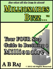 Millionaires Buzz... ebook by B Raj A