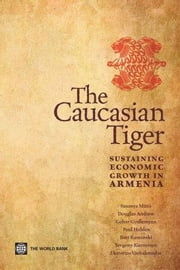 The Caucasian Tiger: Sustaining Economic Growth in Armenia ebook by Mitra, Saumya