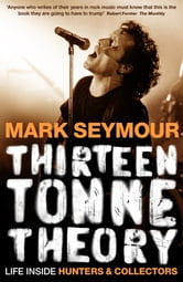 Thirteen Tonne Theory ebook by Mark Seymour