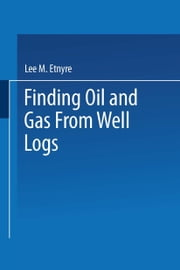 Finding Oil and Gas from Well Logs ebook by