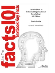 e-Study Guide for: Introduction to Industrial/Organizational Psychology by Riggio, ISBN 9780136009900 ebook by Cram101 Textbook Reviews