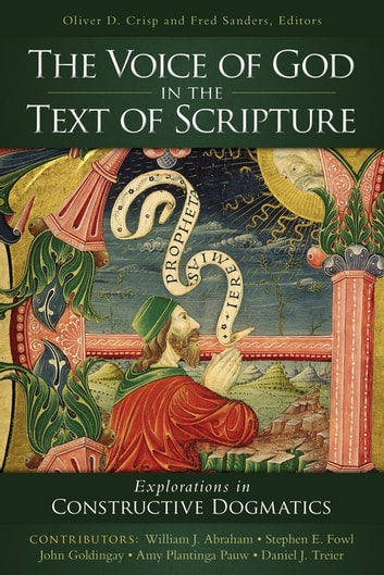 The Voice of God in the Text of Scripture - Explorations in Constructive Dogmatics eBook by Zondervan