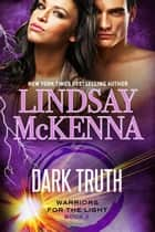 Dark Truth ebook by Lindsay McKenna