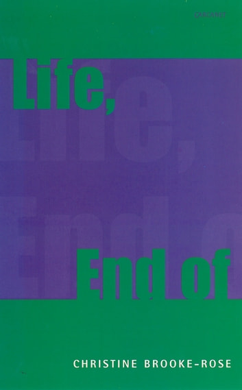 Life, End of ebook by Christine Brooke-Rose