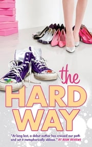 The Hard Way ebook by Julie Luongo