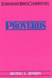 Proverbs- Everyman's Bible Commentary ebook by Irving L Jensen