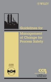 Guidelines for the Management of Change for Process Safety ebook by CCPS (Center for Chemical Process Safety)