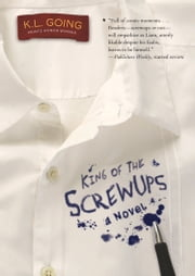 King of the Screwups ebook by K. L. Going