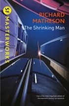 The Shrinking Man ebook by Richard Matheson