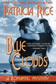 Blue Clouds - A Romantic Mystery Novel ebook by Patricia Rice