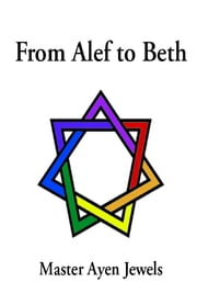From Alef to Beth ebook by Master Ayen Jewels
