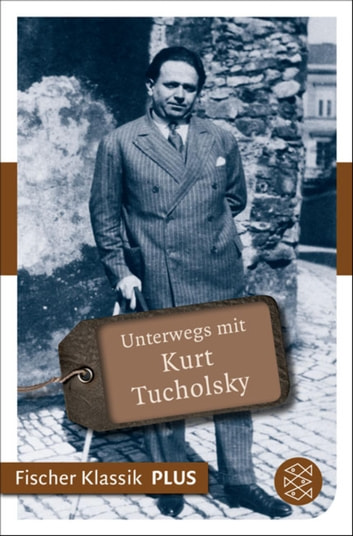 Unterwegs mit Kurt Tucholsky ebook by