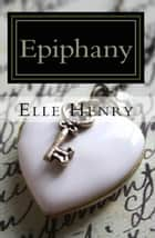 Epiphany ebook by Elle Henry