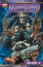 Guardiani Della Galassia 2 (Marvel Collection) ebook by Dan Abnett, Andy Lanning, Brad Walker,...
