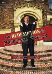 The Redemption of Professor Evelyn ebook by Dominick Forte