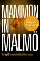 MAMMON IN MALMÖ - THE EIGHTH INSPECTOR ANITA SUNDSTRÖM MYSTERY ebook by