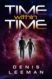 Time Within Time ebook by Denis Leeman