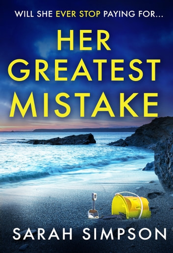 Her Greatest Mistake - The most gripping psychological thriller you'll read this year ebook by Sarah Simpson