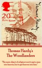 The Woodlanders, By Thomas Hardy ebook by Thomas Hardy