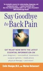 Say Goodbye to Back Pain ebook by Marian Betancourt, Emile Hiesiger, M.D.