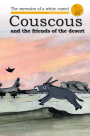 Couscous and the Friends of the Desert ebook by Brigitte Paturzo