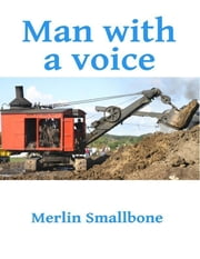 Man With a Voice ebook by Merlin Smallbone