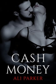 Cash Money ebook by Ali Parker