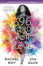 96 Words for Love ebook by Rachel Roy, Ava Dash, James Patterson