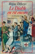 Le Diable en rit encore - La Bicyclette Bleue (1944-1945) ebook by Régine Deforges