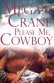 Please Me, Cowboy ebook by Megan Crane