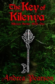 The Key of Kilenya ebook by Andrea Pearson
