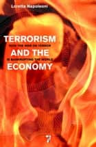 Terrorism and the Economy ebook by Loretta Napoleoni