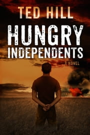 Hungry Independents (Book 2) ebook by Ted Hill