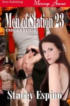 Men of Station 23 ebook by Stacey Espino