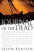 Journal of the Dead - A Story of Friendship and Murder in the New Mexico Desert ebook door Jason Kersten