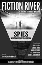 Fiction River Special Edition: Spies - An Original Anthology Magazine ebook by Fiction River, Tonya D. Price, Kristine Kathryn Rusch,...