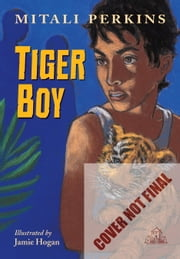 Tiger Boy ebook by Mitali Perkins,Jamie Hogan