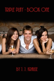 Triple Play: Book One ebook by J. J. Krause