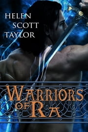 Warriors of Ra (Paranormal Romance Novella) ebook by Helen Scott Taylor