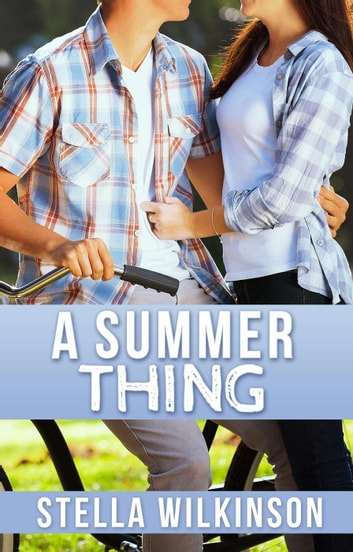 A Summer Thing - Four Seasons Set, #3 eBook by Stella Wilkinson