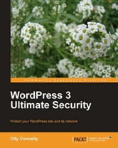 WordPress 3 Ultimate Security ebook by Olly Connelly
