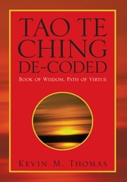 TAO TE CHING DE-CODED ebook by Kevin M. Thomas