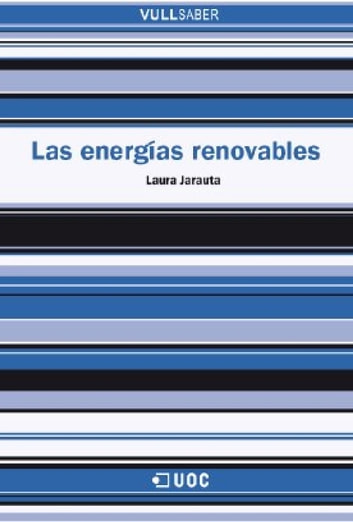 Las energías renovables ebook by Laura Jarauta Rovira
