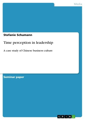 Time perception in leadership - A case study of Chinese business culture ebook by Stefanie Schumann