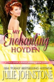 My Enchanting Hoyden - A Once Upon A Rogue Novel, #3 ebook by Julie Johnstone