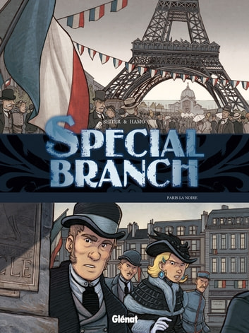 Special Branch - Tome 05 - Paris la noire ebook by Roger Seiter,Hamo